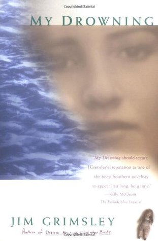My Drowning by Jim Grimsley