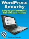 WordPress Security - Keeping your WordPress Site Safe from Hackers