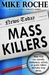 Mass Killers: How You Can Identify, Workplace, School, or Public Killers Before They Strike