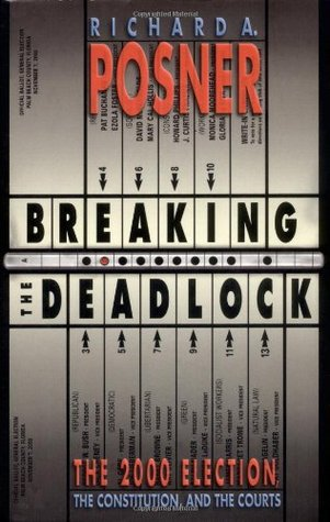 Breaking the Deadlock: The 2000 Election, the Constitution, and the Courts