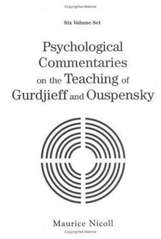 Psychological Commentaries On The Teachings Of Gurdjieff And ... by Maurice Nicoll