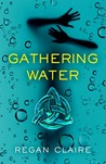 Gathering Water by Regan Claire