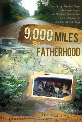 9,000 Miles of Fatherhood by Kirk Millson