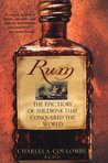 Rum: The Epic Story of the Drink That Conquered the World