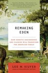 Remaking Eden: How Genetic Engineering and Cloning Will Transform the American Family