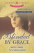 Blinded by Grace (Cotillion Ball Series, #5)