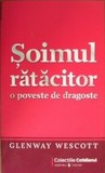 Soimul ratacitor by Glenway Wescott