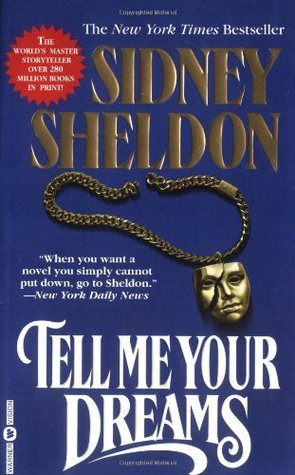 a literary analysis of tell me your dreams by sidney sheldon Kirkus reviews issue: aug 15th,  fiction are you afraid of the dark by sidney sheldon fiction tell me your dreams by sidney sheldon fiction.