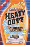 Uncle John's Heavy Duty Bathroom Reader (Uncle John's Bathroom Reader, #23)