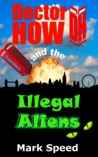 Doctor How and the Illegal Aliens (Doctor How, #1)