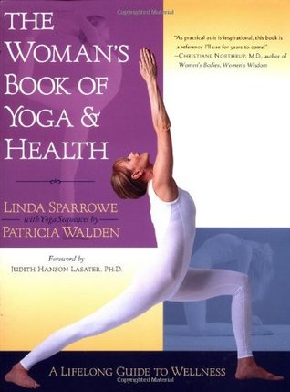 The Woman's Book of Yoga and Health by Linda Sparrowe
