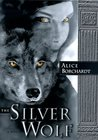 The Silver Wolf  (Legends of the Wolves, Book #1)