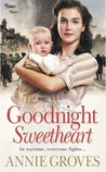 Goodnight Sweetheart (World War II, #1)