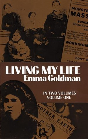 Living My Life, Vol. 1 by Emma Goldman