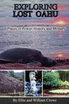 Exploring Lost Oahu Places of Power, History and Mystery (Hawaii Travel Guide)