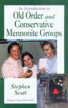 An Introduction to Old Order and Conservative Mennonite Groups (People's Place Book, #12)
