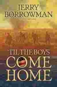 Til the Boys Come Home by Jerry Borrowman