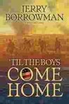 Til the Boys Come Home: A World War I Novel
