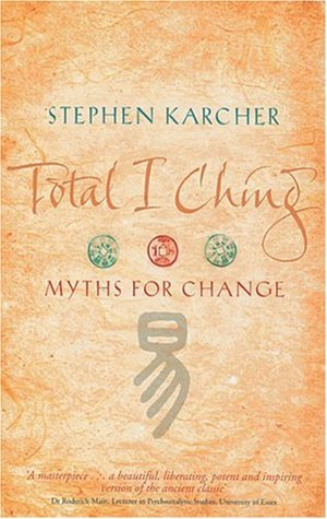 Total I Ching by Stephen Karcher