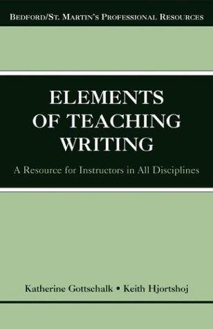 The Elements of Teaching Writing: A Resource for Instructors in All Disciplines