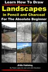 Learn How to Draw Landscapes in Pencil and Charcoal For The Absolute Beginner (Learn to Draw)