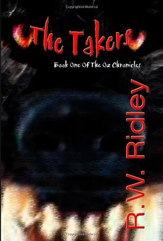 The Takers by R.W. Ridley