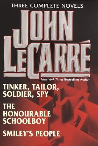 John Le Carré : Three Complete Novels -- Tinker, Tailor, Soldier, Spy / The Honourable Schoolboy / Smiley's People