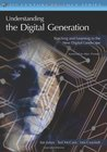 Understanding the Digital Generation: Teaching and Learning in the New Digital Landscape