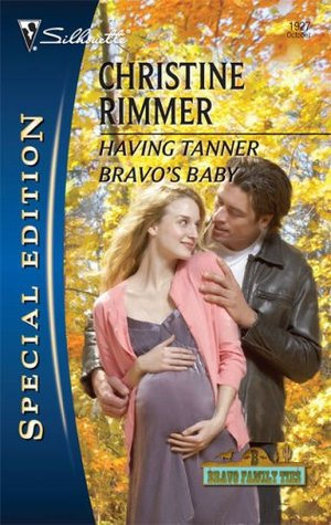 Having Tanner Bravo's Baby by Christine Rimmer