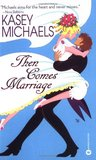 Then Comes Marriage (London Friends, #3)