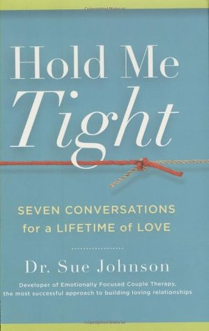 Hold Me Tight by Sue Johnson