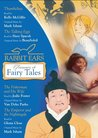 Rabbit Ears Treasury of Fairy Tales and Other Stories: Thumbelina, The Talking Eggs, The Fisherman and His Wife, The Emperor and the Nightingale
