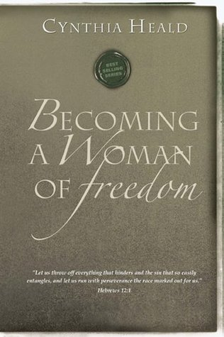 Becoming a Woman of Freedom by Cynthia Heald
