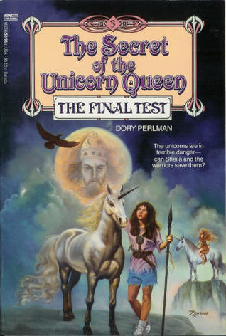 The Final Test The Secret of the Unicorn Queen 3