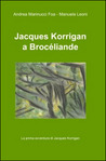 Jacques Korrigan a Brocéliande by Andrea Marinucci Foa