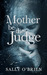 Mother Be the Judge by Sally   O'Brien