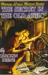 The Secret in the Old Attic (Nancy Drew, #21)