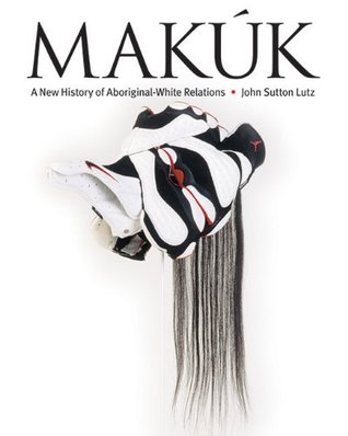 Makúk: A New History of Aboriginal-White Relations