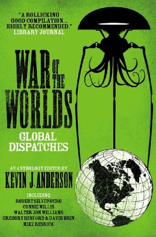War of the Worlds: Global Dispatches - Kevin J. Anderson