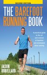 The Barefoot Running Book Second Edition: A Practical Guide to the Art and Science of Barefoot and Minimalist Shoe Running