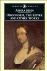 Oroonoko, The Rover, and Other Works