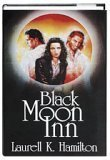 Black Moon Inn by Laurell K. Hamilton