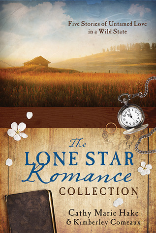 Free online download The Lone Star Romance Collection: Five Stories of Untamed Love in a Wild State (Love & Romance Collections) PDF by Cathy Marie Hake, Kimberley Comeaux