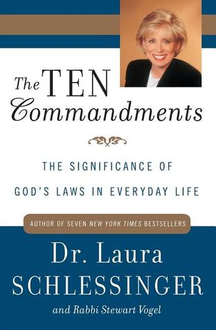 The Ten Commandments by Laura C. Schlessinger