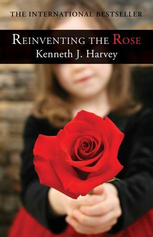 Reinventing the Rose by Kenneth J. Harvey