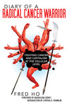 Diary of a Radical Cancer Warrior: Fighting Cancer and Capitalism at the Cellular Level