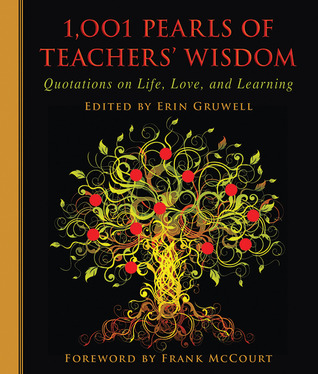 1,001 Pearls of Teachers' Wisdom by Erin Gruwell