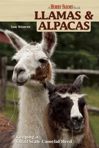 Llamas and Alpacas by Sue Weaver