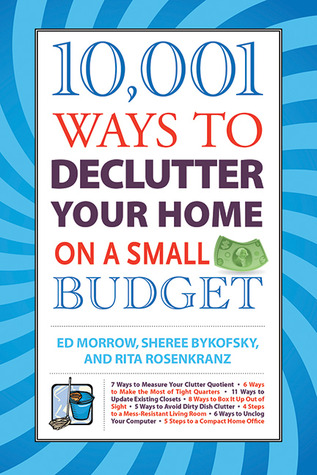 10,001 Ways to Declutter Your Home on a Small Budget by Ed Morrow