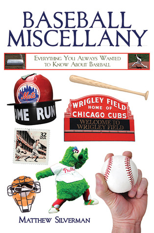 Baseball Miscellany by Matthew Silverman
